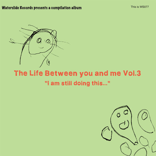 """The Life Between you and me"" / Waterslide Records / WS-077 / Available Now"