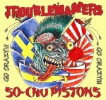 TROUBLEMAKERS_SO-CHO PISTONS