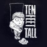 T9_Ten Feet Tall
