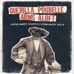 GUERILLA POUBELLE_ARMS ALOFT
