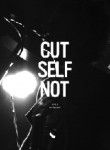 CUT SELF NOT