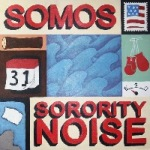 SORORITY NOISE_SOMOS