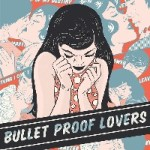 BULLET PROOF LOVERS