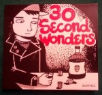 30 SECOND WONDERS
