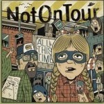 NOT ON TOUR_ALL THIS TIME