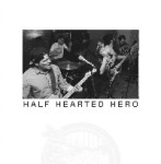 HALF HEARTED HERO