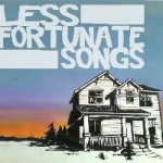 LESS FORTUNATE SONGS