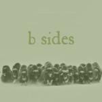 """B Sides"