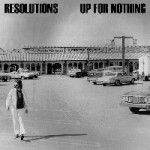 UP FOR NOTHING_RESOLUTIONS