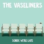 VASELINERS