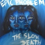 slow-death_epic-problem